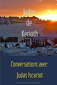 Conversations avec Judas Isacriot